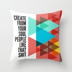 Create From Your Soul Throw Pillow // Type Typography Mint Emerald Red Pink Yellow Brown...probably too scandalous for the living room but I WANT IT.