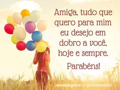 Amiga, tudo que quero para mim eu desejo em dobro a você, hoje e sempre. Feliz aniversário! (...) https://www.mensagemaniversario.com.br/desejos-de-felicidade-em-dobro/
