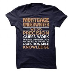 MORTGAGE UNDERWRITER T Shirts, Hoodies. Check Price ==► https://www.sunfrog.com/No-Category/MORTGAGE-UNDERWRITER-90356691-Guys.html?41382