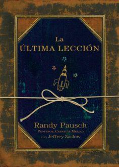 """""""La última lección"""" de Randy Pausch"""
