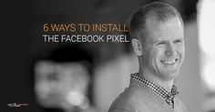 The Facebook pixel is powerful for targeting, tracking and optimizing -- once you have it installed. Here are 6 methods for getting it added to your site.
