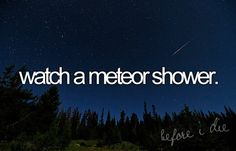 I've seen a single shooting star but i want the whole show!
