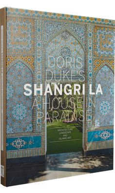 Doris Duke's Shangri-La: A House in Paradise, Rizzoli Books