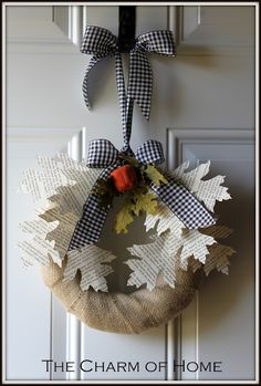 Cute book page leaves & burlap wreath from: The Charm of Home: Book Page Wreath