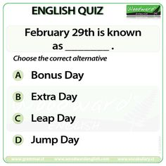 Woodward English Quiz 23 ---- It happens only once every four years. English Quiz, English Idioms, English Grammar, Learn English, Woodward English, Kids Castle, English Exercises, Grammar And Vocabulary, Quizzes