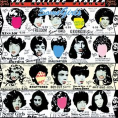270. The Rolling Stones, 'Some Girls'  -  Rolling Stones, 1978