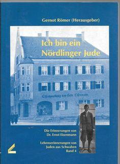 Ich bin ein Nordlinger Jude: Die Erinnerungen von Dr. Ernst Eisenmann German