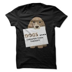 Dogs Cheaper than Therapy T Shirts, Hoodie. Shopping Online Now ==►…