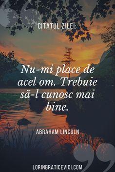 Citate inspirationale, citate frumoase #romania #bucuresti I 9, His Travel, Do Everything, Relentless, Abraham Lincoln, Geography, Tourism, Memories, Explore
