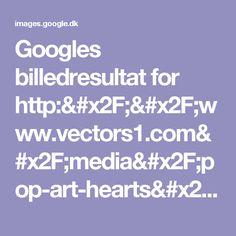 Googles billedresultat for http://www.vectors1.com/media/pop-art-hearts/vectornet-pop-art-hearts.jpg