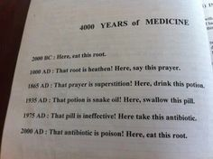 4000 years of medicine. Isn't this the truth?