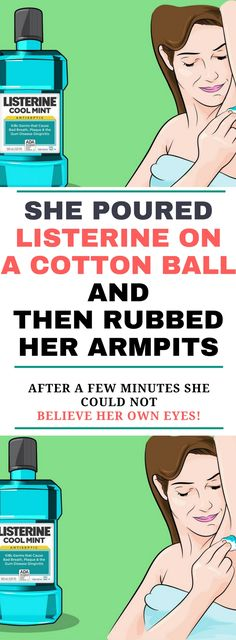 She Poured Listerine On a Cotton Ball And Then Rubbed Her Armpits.!! After a Few Minutes She Could Not believe Her Own Eyess! Need to knowww.! !!!
