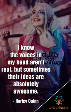 """""""I know the voices in my head aren't real, but sometimes their ideas are absolutely awesome."""" - Harley Quinn """"I know the voices in my head aren't real, but sometimes their ideas are absolutely awesome. Bitch Quotes, Sarcastic Quotes, Mood Quotes, Life Quotes, Funny Quotes, Qoutes, Citations Jokers, Citations Film, Harley And Joker Love"""