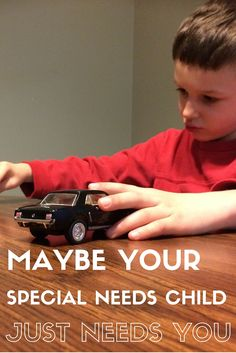 MAYBE YOUR SPECIAL NEEDS CHILD JUST NEEDS YOU | encouragement from beautifulinhistime.com