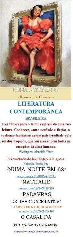 Lançamento e-Book Kindle para Você:  amazon.com.br/dp/B00MKD791S Leia#Compartilhe:  'NUMA NOITE EM 68' Welington Almeida Pinto Romance da Geração dos Anos 1960, que mexe com todas as emoções do leitor.  Acesse o Books by Welington Almeida Pinto:  http://www.amazon.com/-/e/B00L8RZV5S  - E baixe também outros livros da Literatura Brasileira: 'Numa Noite em 68' - 'Nathalie' - 'Palavras de uma Cidade Latina e a Missa do Galo, de Machado' – 'O Casal da Rua Oscar Trompowski'.
