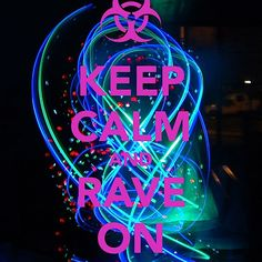 keep-calm-and-rave-on-159-3417.png (600×600)