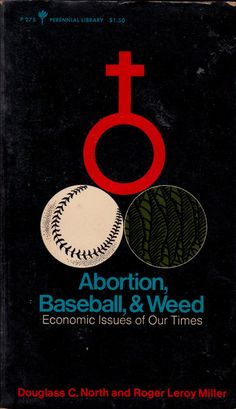 Abortion, Baseball, & Weed