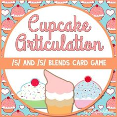 Cupcake Articulation: /s/ and /s/ Blends Card Game