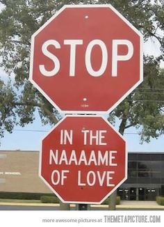 I'd love to have this stop sign in my town. .