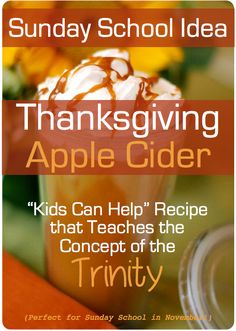 "Today, I have a wonderful activity that you can incorporate into your Thanksgiving Sunday School lesson. Watch the video below to learn how to make ""Thanksgiving Apple Cider"" with your Sunday School class. Not only does this lesson double as a s"