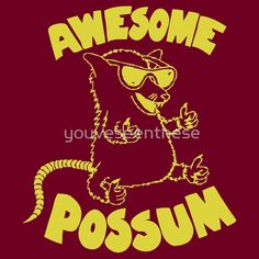 """Awesome Possum"" T-Shirts & Hoodies by youveseenthese 