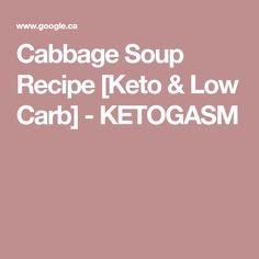 Cabbage Soup Recipe [Keto & Low Carb] - KETOGASM