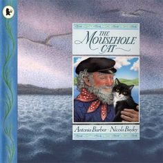 'The Mousehole Cat' written by Antonia Barber and illustrated by Nicola Bayley - cover British Books, Old Fisherman, Seaside Theme, Book Writer, Children's Literature, Animation Film, Cat Life, The Book, Childrens Books