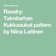 Ravelry: Taimitarhan Kukkasukat pattern by Niina Laitinen