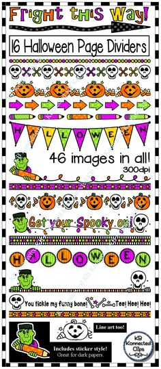 "16 Halloween Page Dividers - Fright this Way $ Your students will enjoy these fun Halloween themed page dividers on your newsletters, games, worksheets, and other printables. Bright Halloween colors and cute characters are sure to make your products a smash hit. 16 color dividers 16 color ""sticker style"" (These have a white outline. Perfect for dark papers) 14 line art (b/w) 46 png images in all. https://www.teacherspayteachers.com/Product/16-Halloween-Page-Dividers-Fright-this-Way-2116197"