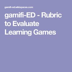 gamifi-ED - Rubric to Evaluate Learning Games