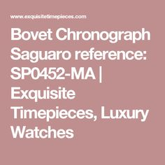 Bovet Chronograph Saguaro reference: SP0452-MA | Exquisite Timepieces, Luxury Watches