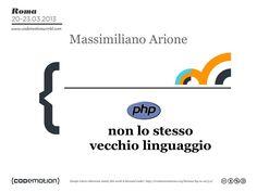 php-non-lo-stesso-vecchio-linguaggio by Massimiliano Arione via Slideshare
