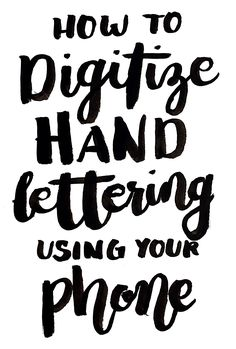 How to Digitize Hand Lettering Using Your Phone