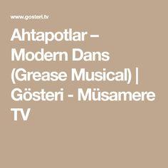 Ahtapotlar – Modern Dans (Grease Musical) | Gösteri - Müsamere TV