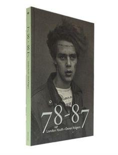 78-87 London Youth Derek Ridgers