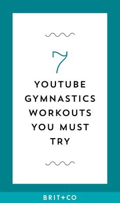 7 YouTube Gymnastics Workouts You Definitely Haven't Tried Yet via Brit + Co