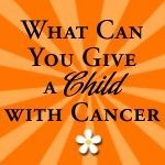 gifts for child with cancer