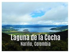 In the midst of green hills, which are often covered by fog, lies the Laguna de la Cocha in the beautiful departamento Nariño at an altitude of 2830 meters. Oasis, Mountains, Nature, Travel, Beautiful, Colombia, Beautiful Places, Naturaleza, Scenery