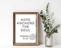 hope anchors the soul / farmhouse sign / modern farmhouse / printable farmhouse , rustic, farmhouse, sign, home decor, diy decor, farmhouse sign, framed farmhouse sign, home decor, diy decor, living room, family room, bedroom, entry way, hallway, kitchen, dining room, bathroom, wall decor, wall art bench, pillows, diy covers, gifts, plants, basket, case, flowers, vase, diy decor, presents, home decor #afflink