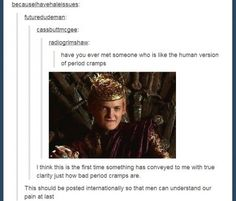 A woman's monthly dose of Joffrey Baratheon