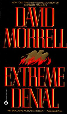 Extreme Denial by David Morrell.