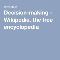 Decision-making - Wikipedia, the free encyclopedia