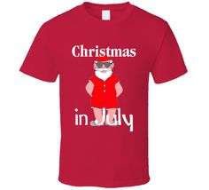 Christmas In July Funny Summer Santa Holiday T-Shirt Funny Summer, Summer Humor, Christmas In July Decorations, Shirt Quotes, T Shirts With Sayings, American Made, Pug, Color Change, Happy Shopping