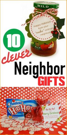 10 Clever Neighbor Gifts. Store bought items with fun gift tags for friends, neighbors, teachers and co-workers. Shower loved ones with a simple Christmas surprise. Gifting using Ho Ho's, salsa, soap, root beer, wrapping paper and more.