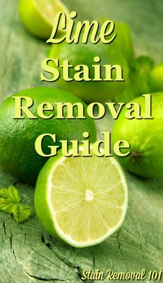 Step by step instructions for how to remove lime stains from clothing, upholstery and carpet {on Stain Removal 101}