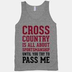 Cross Country Running Training isn't a strange thing when talking about cross country running. As the sport involves running over a wide distance, stamina contributes to a runner's performance during a cross country run and can be fortified during a. Cute Shirts, Funny Shirts, Awesome Shirts, Sassy Shirts, Gym Shirts, School Shirts, The Jacksons, Pumps, Inevitable