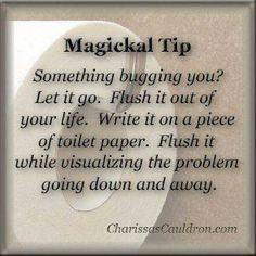 Magickal Tip - Flush Your Problems Away