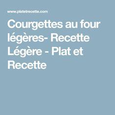 Courgettes au four légères- Recette Légère - Plat et Recette