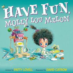 have fun molly lou melon - Google Search This is a great book to show students ways to Sharpen the Saw without the use of electronics.