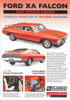 Pre Order scale Ford XA Falcon Coupe in Red Pepper from Classic Carlectables. Model features opening doors and bonnet to reveal detailed engine. Comes with certificate of authenticity. Scheduled Production of Due the quarter of 2017 Ford Torino, Ford Falcon, Red Peppers, Cool Cars, Engineering, Stuffed Peppers, Bobs, Authenticity, Certificate